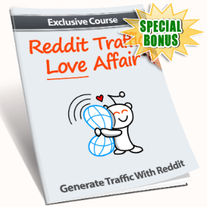 Special Bonuses - February 2017 - Reddit Traffic Love Affair