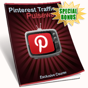 Special Bonuses - February 2017 - Pinterest Traffic Pulsewave