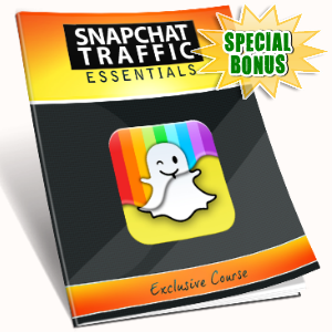Special Bonuses - February 2017 - Snapchat Traffic Essentials