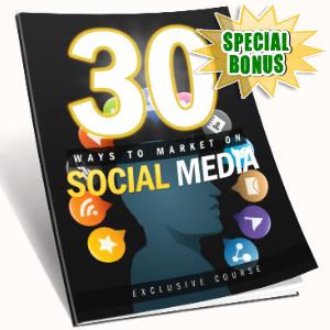 Special Bonuses - February 2017 - 30 Ways To Market Using Social Media