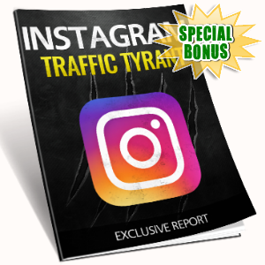 Special Bonuses - February 2017 - Instagram Traffic Tyrant