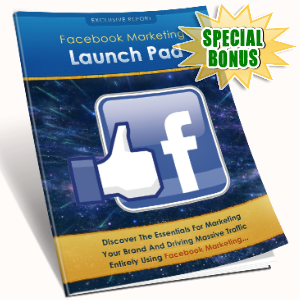 Special Bonuses - February 2017 - Facebook Marketing Launch Pad