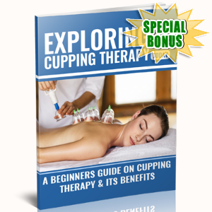 Special Bonuses - February 2017 - Exploring Cupping Therapy Today