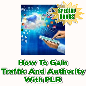 Special Bonuses - March 2017 - How To Gain Traffic And Authority With PLR