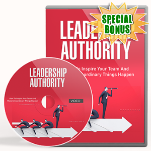 Special Bonuses - March 2017 - Leadership Authority Gold Video Series