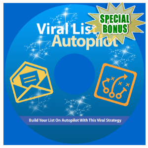 Special Bonuses - March 2017 - Viral List Autopilot 2 Video Series
