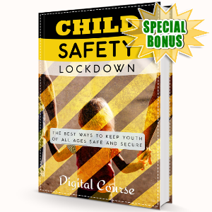 Special Bonuses - March 2017 - Child Safety Lockdown Training Guide