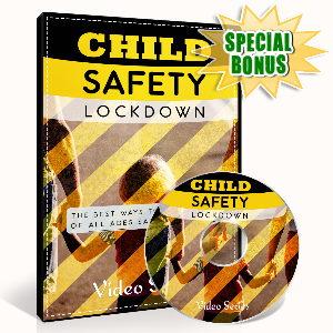 Special Bonuses - March 2017 - Child Safety Lockdown Video Upgrade Part 2