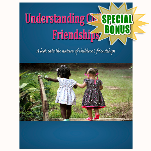 Special Bonuses - March 2017 - Understanding Childhood Friendships