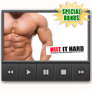 Special Bonuses - March 2017 - HIIT It Hard Video Upgrade