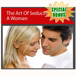 Special Bonuses - March 2017 - The Art Of Seducing A Woman Video Series