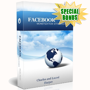 Special Bonuses - March 2017 - Facebook Monetization Strategies Video Series