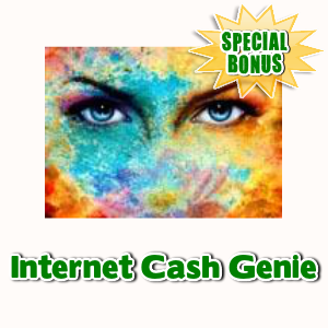 Special Bonuses - March 2017 - Internet Cash Genie