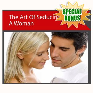 Special Bonuses - April 2017 - The Art Of Seducing A Woman Video Series