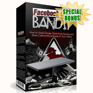 Special Bonuses - April 2017 - Facebook Cash Bandit Video Series