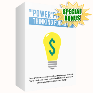 Special Bonuses - April 2017 - The Power Of Positive Thinking For Rich