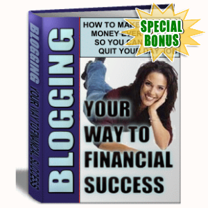Special Bonuses - April 2017 - Blogging Your Way To Success