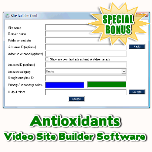 Special Bonuses - April 2017 - Antioxidants Video Site Builder Software