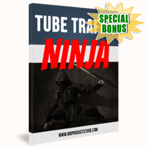 Special Bonuses - April 2017 - Tube Traffic Ninja