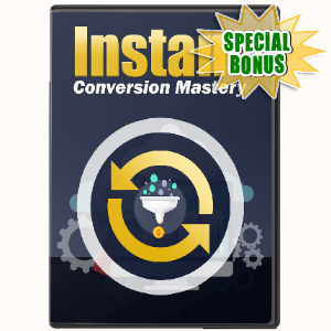 Special Bonuses - April 2017 - Instant Conversion Mastery Advanvced Video Series