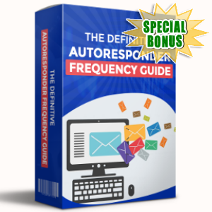 Special Bonuses - April 2017 - The Definitive Autoresponder Frequency Guide