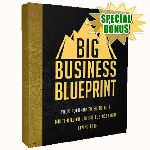 Special Bonuses - April 2017 - Big Business Blueprint