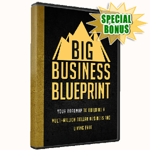 Special Bonuses - April 2017 - Big Business Blueprint Video Upgrade