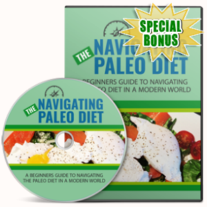 Special Bonuses - April 2017 - The Navigating Paleo Diet Video Upgrade