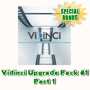 Special Bonuses - May 2017 - Vidinci Upgrade Pack #1 Part 1