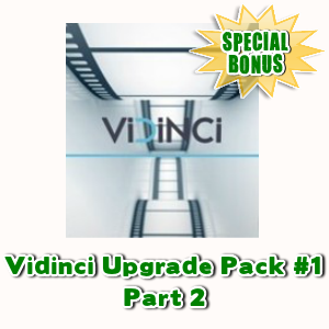 Special Bonuses - May 2017 - Vidinci Upgrade Pack #1 Part 2