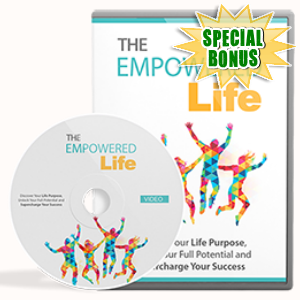 Special Bonuses - May 2017 - The Empowered Life Video Upgrade