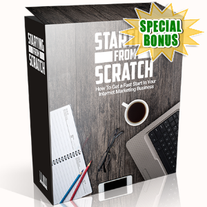 Special Bonuses - May 2017 - Starting From Scratch Video Series