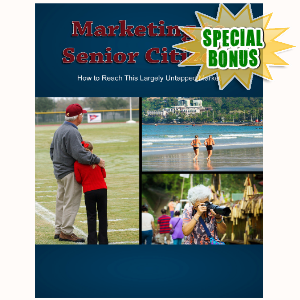 Special Bonuses - May 2017 - Marketing To Senior Citizens