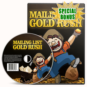 Special Bonuses - May 2017 - Mailing List Gold Rush Video Series