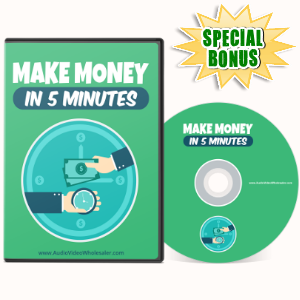 Special Bonuses - May 2017 - Make Money In 5 Minutes Video Series