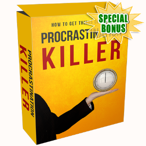 Special Bonuses - June 2017 - Procrastination Killer