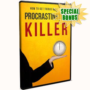 Special Bonuses - June 2017 - Procrastination Killer Video Upgrade