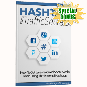 Special Bonuses - June 2017 - Hashtag Traffic Secrets Pack
