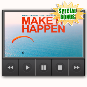 Special Bonuses - June 2017 - Make It Happen Video Upgrade