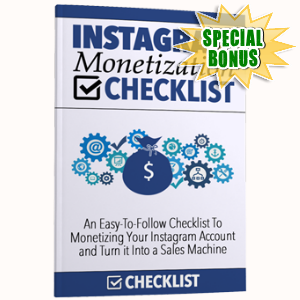 Special Bonuses - June 2017 - Instagram Monetization Checklist Pack