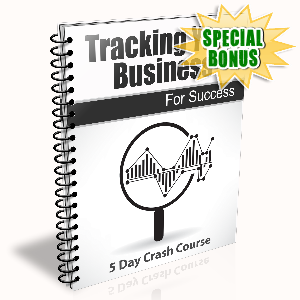 Special Bonuses - June 2017 - Tracking Your Business For Success