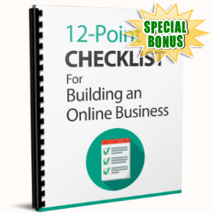 Special Bonuses - June 2017 - 12-Point Checklist For Building An Online Business