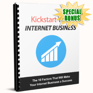 Special Bonuses - June 2017 - Kickstart Your Internet Business