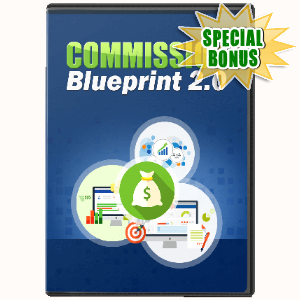 Special Bonuses - June 2017 - Commission Blueprint 2.0 Advanced Video Series