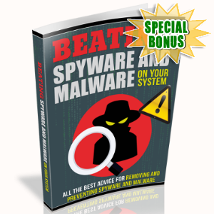 Special Bonuses - June 2017 - Beating Spyware And Malware On Your System