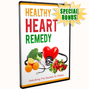 Special Bonuses - July 2017 - Healthy Heart Remedy Pro Video Series