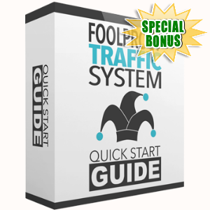 Special Bonuses - July 2017 - Foolproof Traffic System Pack