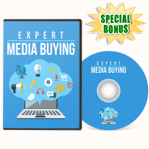 Special Bonuses - July 2017 - Expert Media Buying Video Series