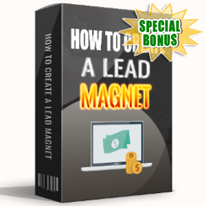 Special Bonuses - July 2017 - How To Create A Lead Magnet