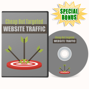 Special Bonuses - July 2017 - Cheap But Targeted Website Traffic Video Series